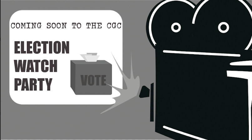 Coming Soon to the CGC: Election Watch Party